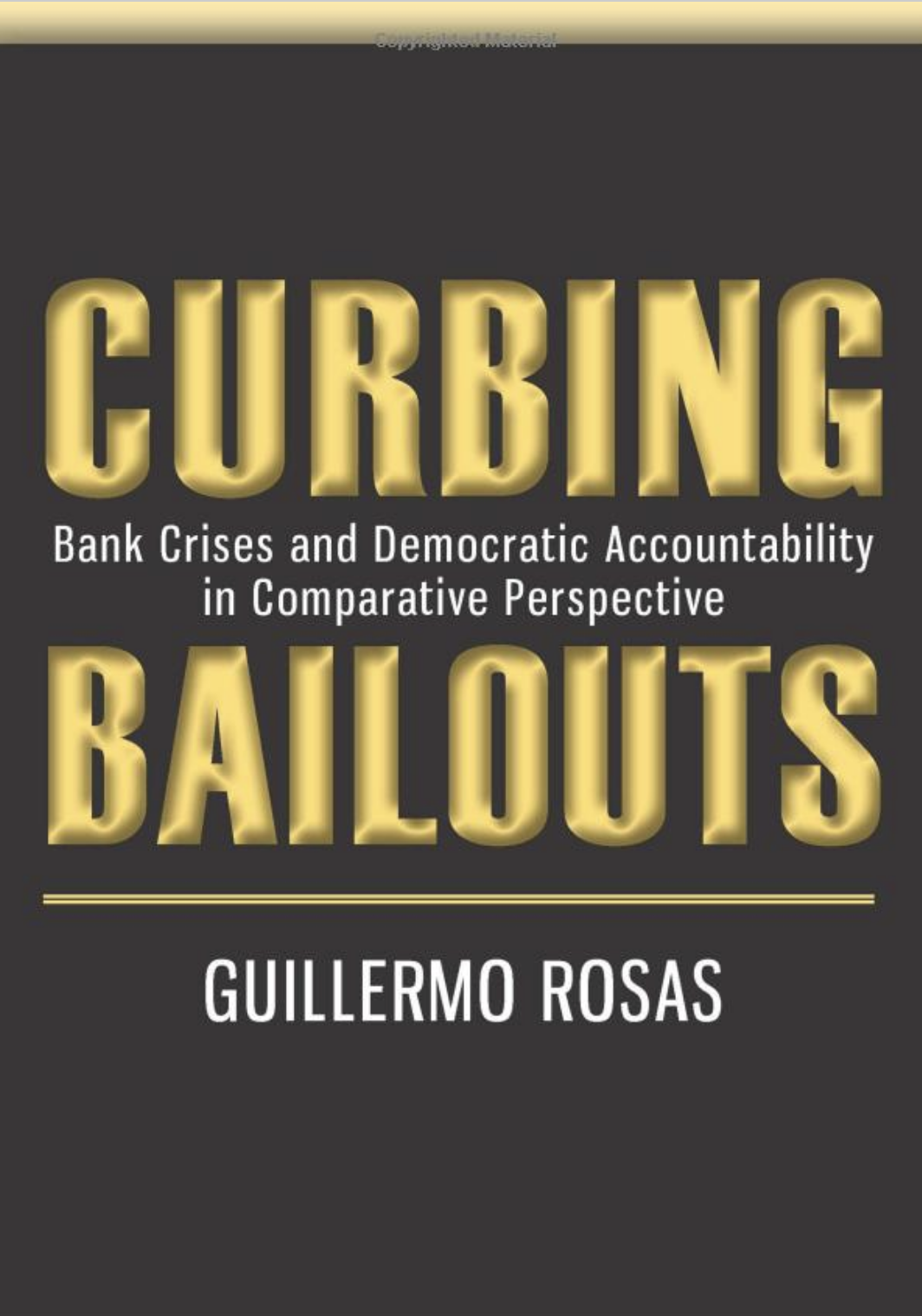 Curbing Bailouts: Bank Crises and Democratic Accountability in Comparative Perspective